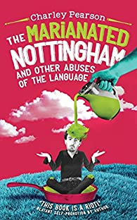 THE MARIANATED NOTTINGHAM AND OTHER ABUSES OF THE LANGUAGE par Charley Pearson