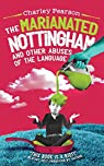 THE MARIANATED NOTTINGHAM AND OTHER ABUSES OF THE LANGUAGE par Pearson