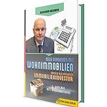 Geld verdienen mit Wohnimmobilien: Erfolg als privater Immobilieninvestor (2. Auflage mit Bonusmaterial)