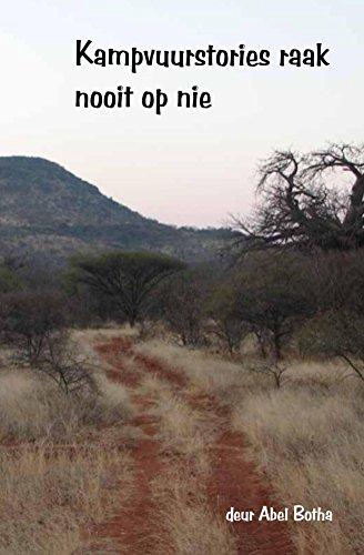 Kampvuurstories raak nooit op nie (Afrikaans Edition) por Abel Botha