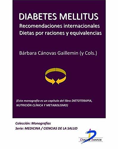 Diabetes Mellitus (Este capítulo pertenece al libro Dietoterapia, nutrición clínica y metabolismo): 1 por Barbara Cánovas Gaillemin