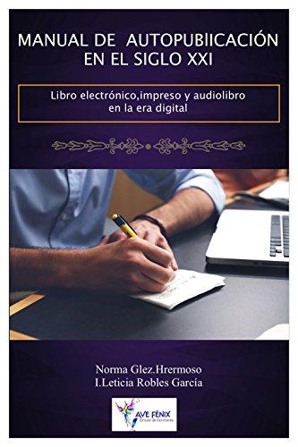 Manual de Autopublicación en el SIglo XXI: Libro Electrónico ...