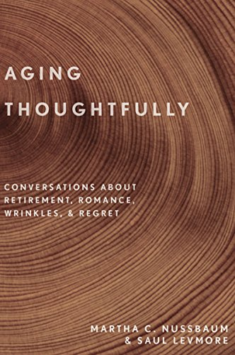 Aging Thoughtfully: Conversations about Retirement, Romance, Wrinkles, and Regret (English Edition)