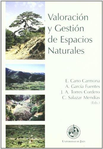 Valoración y gestión de espacios naturales: Actas de las XVII Jornadas de fitosociología (Fuera de Colección)