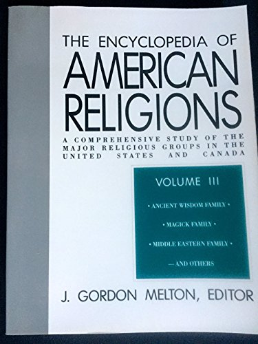 Encyclopedia of American Religions: A Comprehensive Study of the Major Religious Groups in the United States