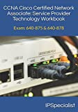 CCNA Cisco Certified Network Associate Service Provider Technology Workbook: Exam: 640-875 & 640-878