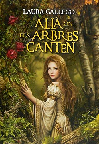 Allà on els arbres canten (eBook-ePub) (Catalan Edition) por Laura Gallego García