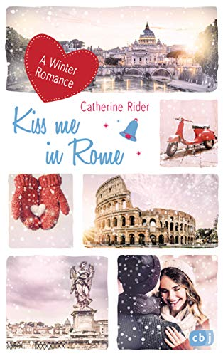 Kiss me in Rome: A Winter Romance (Kiss Me-Reihe, Band 4)
