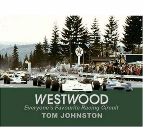 Westwood: Everyone's Favourite Racing Circuit por Tom Johnston