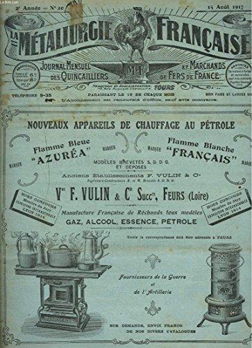 LA METALLURGIE FRANCAISE, JOURNAL MENSUEL DES QUINCAILIERS ET MARCHANDS DE FERS DE FRANCE N°20, 15 AOUT 1917. LES CERTIFICATS DE TRAVAIL/ LES DEMANDES DE WAGONS / L'ANGLETERRE PREPARE L'APRES GUERRE / ...