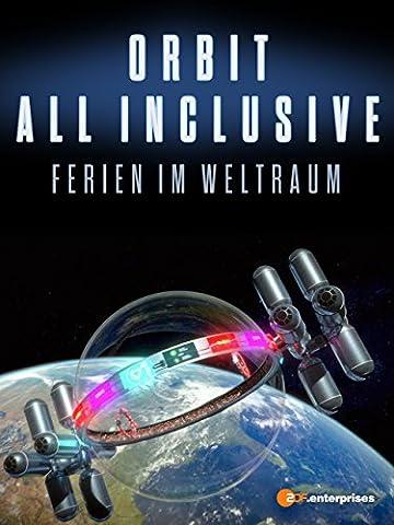 Orbit All Inclusive - Ferien im Weltraum