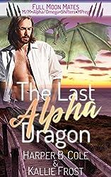 The Last Alpha Dragon: M/M Alpha/Omega Shifters MPREG (Full Moon Mates) (English Edition)