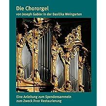 Die Chororgel von Joseph Gabler in der Basilika Weingarten