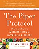 The Piper Protocol: The Insiders Secret to Weight Loss and Internal Fitness