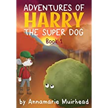 Adventures of Harry The Super Dog: Book 1 (English Edition)