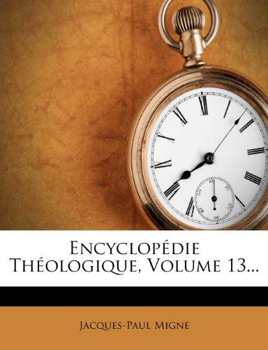 Encyclopédie Théologique, Volume 13...