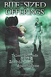 Bite-Sized Offerings: Tales & Legends of the Zombie Apocalypse
