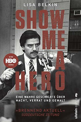 Preisvergleich Produktbild Show Me a Hero: Eine wahre Geschichte über Macht, Verrat und Gewalt