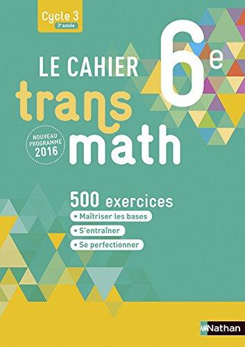 Le cahier Transmath 6e par Joël Malaval, Annie Plantiveau, Frédéric Puigrédo, Pierre-Antoine Desrousseaux