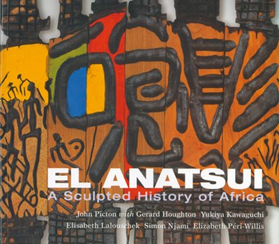 El Anatsui: A Sculpted History of Africa (African art & society)