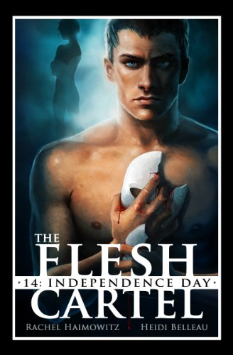 The Flesh Cartel #14: Independence Day (The Flesh Cartel ...