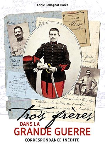 Trois frères dans la Grande Guerre: Correspondance inédite