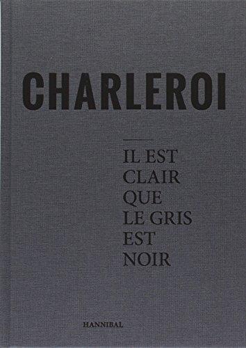 Charleroi: il est clair que le gris est noir, mais Charleroi sera blanc, un jour