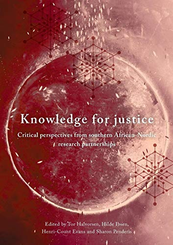 Knowledge for Justice: Critical Perspectives from Southern African-Nordic Research Partnerships -