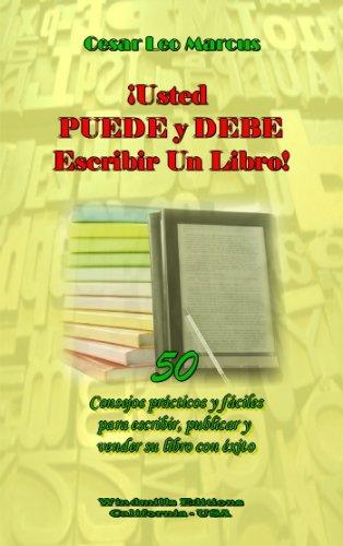 ¡Usted PUEDE y DEBE Escribir Un Libro! (Wie nº 900) (Spanish Edition)