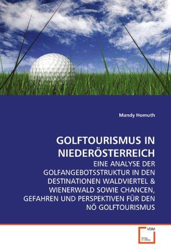 GOLFTOURISMUS IN NIEDERÖSTERREICH: EINE ANALYSE DER GOLFANGEBOTSSTRUKTUR IN DEN DESTINATIONEN WALDVIERTEL