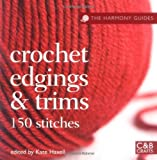 The Harmony Guides: Crochet Edgings & Trims