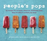 By Nathalie Jordi People's Pops: 55 Recipes for Ice Pops, Shave Ice, and Boozy Pops from Brooklyn's Coolest Pop Shop