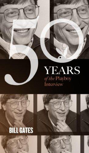 Bill Gates: The Playboy Interview (Singles Classic) (50 Years of the Playboy Interview) (English Edition)
