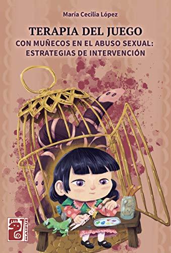 Terapia del juego: Con muñecos en el abuso sexual: estrategias de intervención (Spanish Edition)