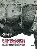 Lebenserwartung von Baustoffen: Funktionsdauer von Baustoffen und Bauteilen : Wirtschaftlichkeit durch langlebige Baustoffe (German Edition) - Edvard B Grunau