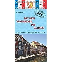 Mit dem Wohnmobil ins Elsaß (Womo-Reihe)