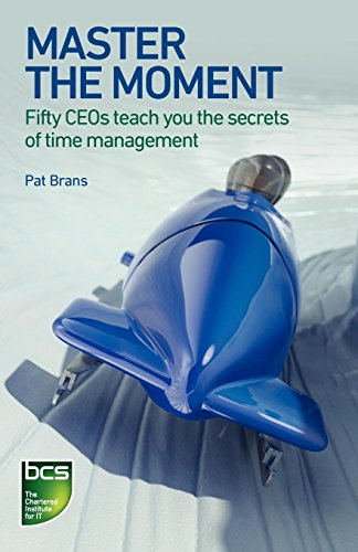 Image of Master the Moment: Fifty CEOs Teach You the Secrets of Time Management