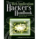 The Web Application Hacker's Handbook: Discovering and Exploiting Security Flaws by Dafydd Stuttard (2007-10-22)