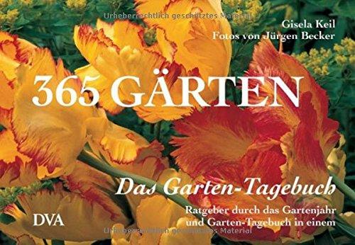 Das Garten-Tagebuch. 365 Gärten.
