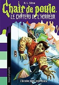 """Afficher """"Le château de l'horreur n° 4 L'école des zombies"""""""