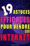 Telecharger Livres Astuces efficaces pour vendre sur internet 19 conseils pour bien vendre vos produits sur internet (PDF,EPUB,MOBI) gratuits en Francaise