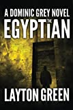 The Egyptian (The Dominic Grey Series) by Layton Green