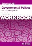 Edexcel AS Government & Politics Unit 2 Workbook: Governing the UK