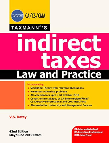Indirect Taxes Law and Practice (CA-Intermediate/Final,  CS-Executive/Professional & CMA-Inter/Final) (May/June 2019 Exam) (42nd  Edition December 2018)
