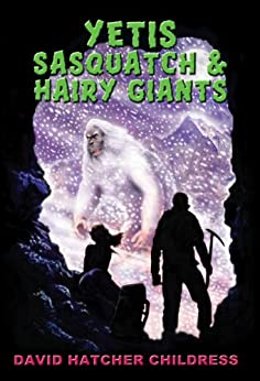 Yeti, Sasquatch & Hairy Giants de [Childress, David Hatcher]