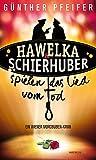 Hawelka & Schierhuber spielen das Lied vom Tod: Ein Wiener Mordbuben-Krimi (HAYMON TASCHENBUCH)