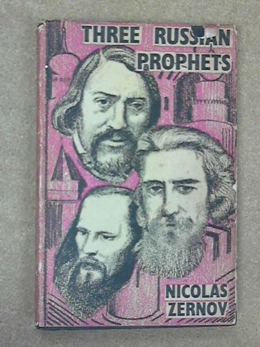 Three Russian Prophets: Khomiakov, Dostoevsky, Soloviev [By] Nicolas Zernov