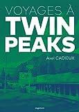 Voyages à Twin Peaks