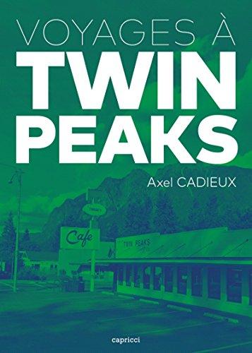 Voyages à Twin Peaks par Axel Cadieux