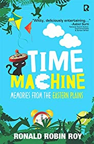 Time Machine: Memories from the Eastern Plains